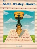 img - for The Scott Wesley Brown Songbook book / textbook / text book