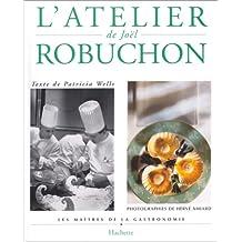 L ATELIER GASTRONOMIQUE DE JOEL ROBUCHON