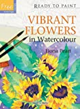 Vibrant Flowers in Watercolour, Fiona Peart, 1844485463