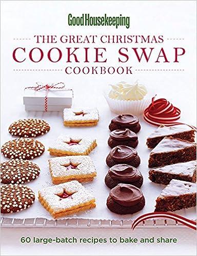 Good Housekeeping The Great Christmas Cookie Swap Cookbook 60 Large