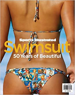 Sports Illustrated Swimsuit: 50 Years of Beautiful: Editors of Sports