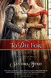 To Die For, Sandra Byrd, 1439183112