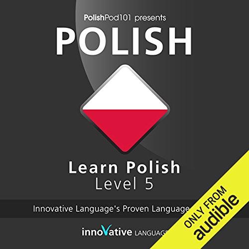 System Polish - Learn Polish with Innovative Language's Proven Language System - Level 05: Advanced: Advanced Polish #2