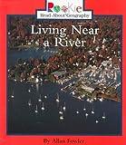 Living near a River, Allan Fowler, 0516215566