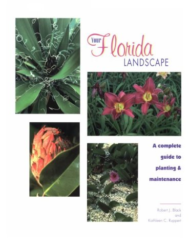 Your Florida Landscape: A Complete Guide To Planting And Maintenance