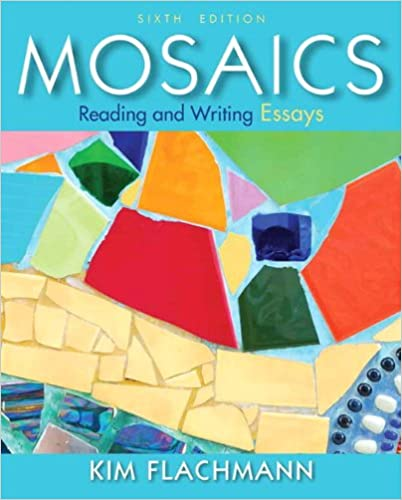 amazon com mosaics reading and writing essays th edition  mosaics reading and writing essays 6th edition 6th edition