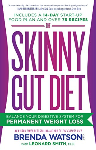 The Skinny Gut Diet: Balance Your Digestive System for Permanent Weight Loss (The Best Fiber Supplement For Weight Loss)