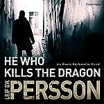 He Who Kills the Dragon: Bäckström 2 | Leif G W Persson