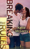 Breaking the Rules (Pushing the Limits Book 5)