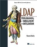 LDAP Progamming, Management and Integration, Clayton Donley, 1930110405