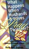 img - for What Happens When Husbands and Wives Pray Together? book / textbook / text book