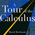 A Tour of the Calculus Hörbuch von David Berlinski Gesprochen von: Dennis Holland