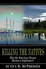 Killing the Natives: Has the American Dream Become a Nightmare? Paperback