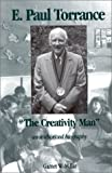 img - for E. Paul Torrance: The Creativity Man an authorized biography (Creativity Research) book / textbook / text book