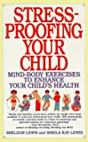 Stress-Proofing Your Child, Sheldon Lewis and Sheila Lewis, 0553353195