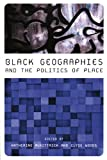 Black Geographies and the Politics of Place, , 0896087735