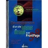 Développement d'un site Internet et d'un Intranet avec FrontPage: Un apprentissage systématique, facile et pratique