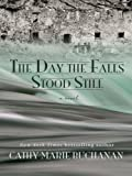 The Day the Falls Stood Still, Cathy Marie Buchanan, 1410423255