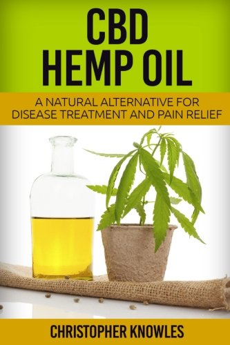 CBD-Hemp-Oil-A-Natural-Alternative-For-Disease-Treatment-And-Pain-Relief-Natural-Wellness-Volume-2