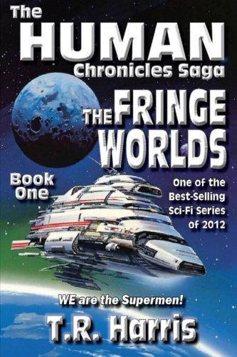 The Fringe Worlds: Book 1 of The Human Chronicles Saga (Volume 1)