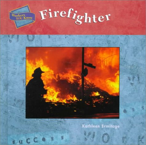 Firefighter (Workers You Know)