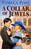 A Collar of Jewels, Pamela Pope, 0750514493