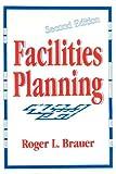 Facilities Planning, Roger L. Brauer, 0814450784