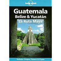 Lonely Planet Guatemala, Belize & Yucatan  3rd Ed.: travel guide