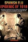 Spanish Flu Epidemic of 1918: The Great Influenza