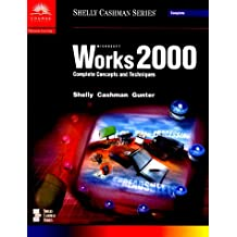 Microsoft Works 2000: Complete Concepts and Techniques