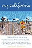 img - for My California: Journeys by Great Writers book / textbook / text book