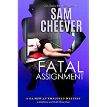 Fatal Assignment (Gainfully Employed Mystery Book 2)