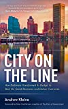 img - for City on the Line: How Baltimore Transformed Its Budget to Beat the Great Recession and Deliver Outcomes book / textbook / text book