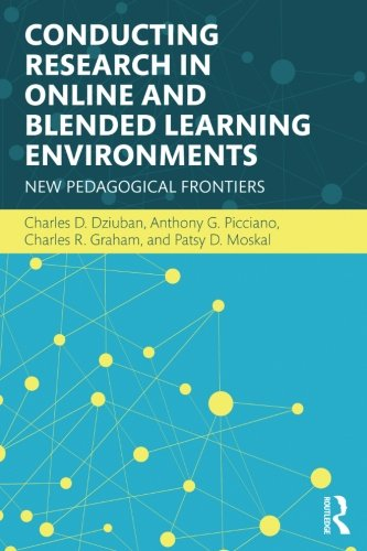 Conducting Research in Online and Blended Learning Environments: New Pedagogical Frontiers (Volume 6)
