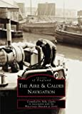 The Aire and Calder Navigation by Mike Clarke front cover