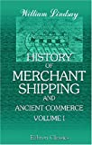 History of Merchant Shipping and Ancient Commerce, William Schaw Lindsay, 0543942538