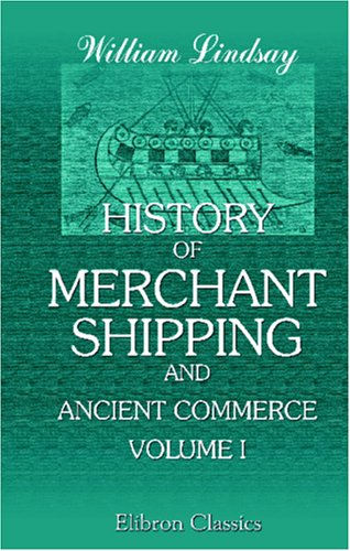 History of Merchant Shipping and Ancient Commerce: Volume 1 ebook