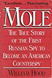 Book cover for Mole - The True Story of the First Russian Spy to Become an American Counterspy