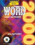 Microsoft Word 2000 : Expert Certification, Rutkosky, Nita H., 0763803421