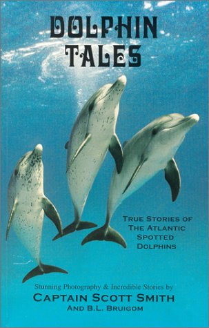 Spotted Dolphin - Dolphin Tales : True Stories of the Atlantic Spotted Dolphins