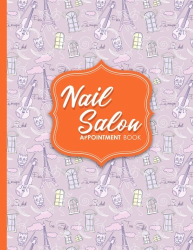 Read Online Nail Salon Appointment Book: 7 Columns Appointment Pad, Cute Appointment Books, Undated Appointment Book, Cute Paris & Music Cover (Volume 37) ebook