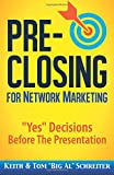 Pre-Closing for Network Marketing:Yes Decisions before the Presentation