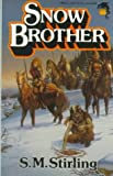 Snow Brother, S. M. Stirling and Stirling, 0671721194