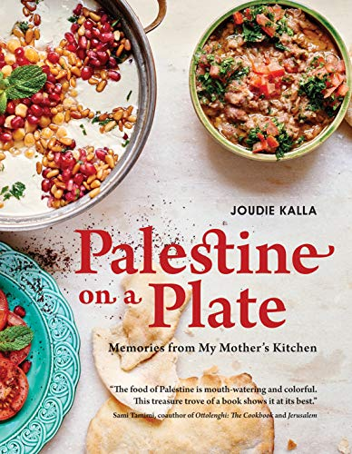 Palestine on a Plate: Memories from My Mother's Kitchen by Joudi Kalla