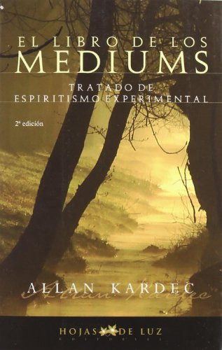 El Libro De Los Mediums/ The Book of Mediums (Spanish Edition) [Allan Kardec] (Tapa Blanda)