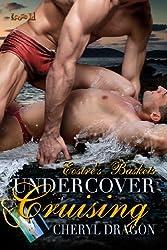 Undercover Cruising (Eostre's Baskets Book 1)