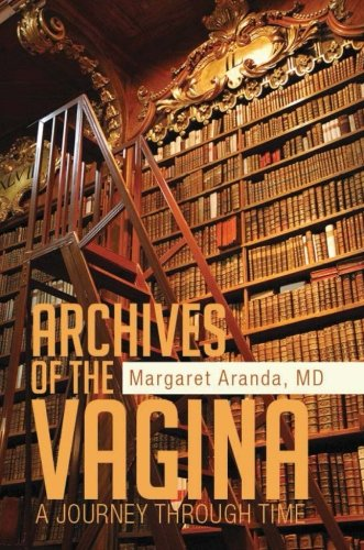 Book: Archives of the Vagina by Dr. Margaret Aranda