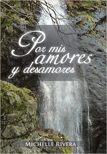 Descarga de la tienda de libros electrónicos de Amazon Por MIS Amores y Desamores 1463356099 en español MOBI