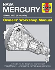 NASA Mercury - 1956 to 1963 (all models): An insight into the design and engineering of Project Mercury - America's first manned space programme