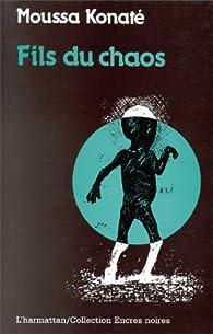 Fils du chaos par Moussa Konaté